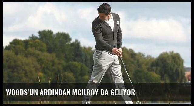 Woods'un ardından McIlroy da geliyor