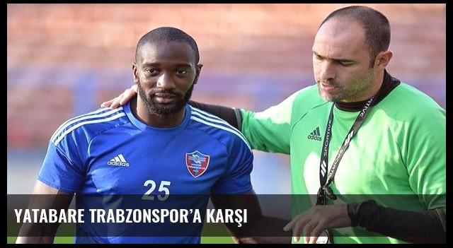 Yatabare Trabzonspor'a karşı