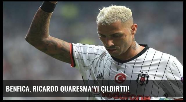 Benfica, Ricardo Quaresma'yı çıldırttı!