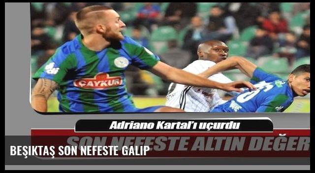 Beşiktaş son nefeste galip