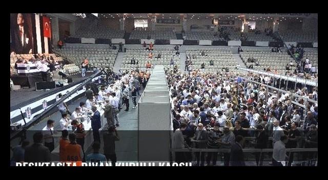 Beşiktaş'ta Divan Kurulu kaosu