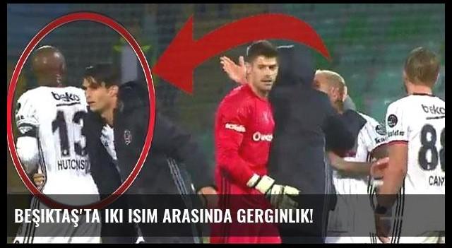 Beşiktaş'ta iki isim arasında gerginlik!