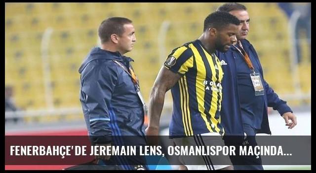 Fenerbahçe'de Jeremain Lens, Osmanlıspor maçında oynamayabilir