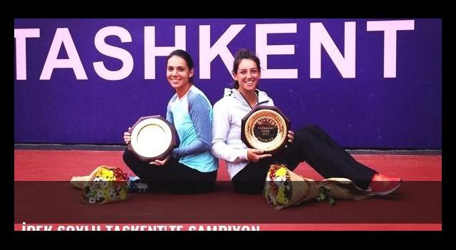 İpek Soylu Taşkent'te şampiyon