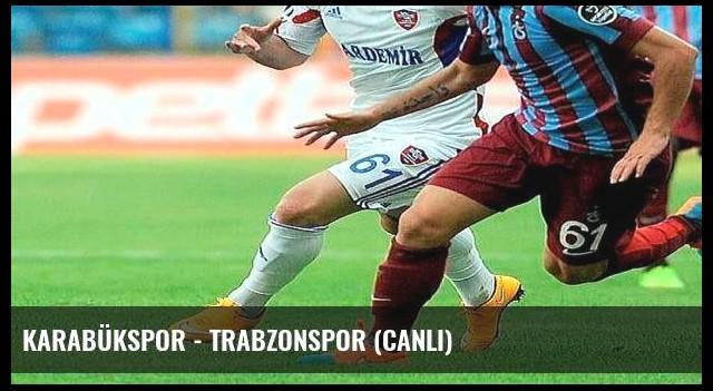 Karabükspor - Trabzonspor (Canlı)
