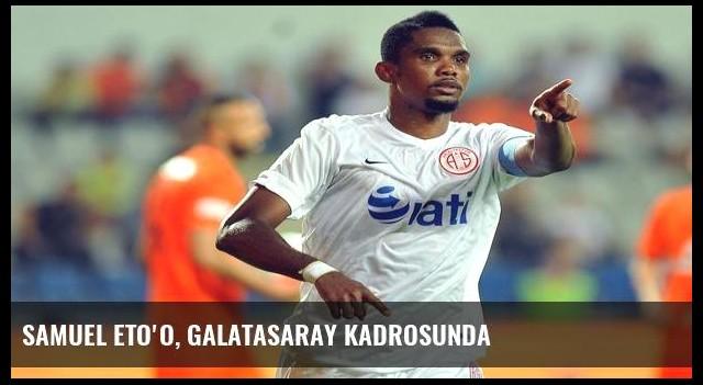 Samuel Eto'o, Galatasaray kadrosunda