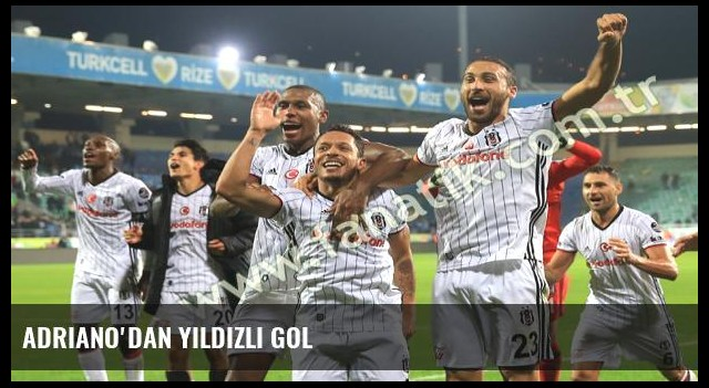 Adriano'dan yıldızlı gol