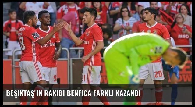 Beşiktaş'ın rakibi Benfica farklı kazandı