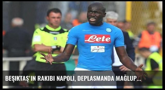 Beşiktaş'ın rakibi Napoli, deplasmanda mağlup