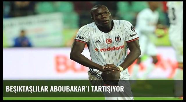 Beşiktaşlılar Aboubakar'ı tartışıyor