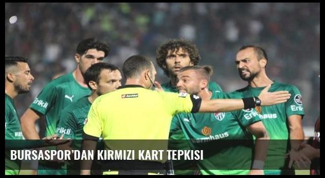 Bursaspor'dan kırmızı kart tepkisi