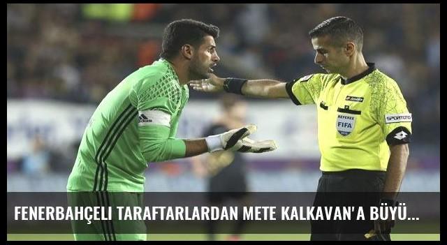 Fenerbahçeli taraftarlardan Mete Kalkavan'a büyük tepki