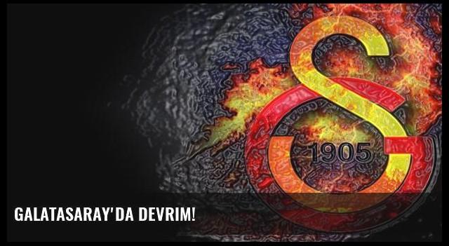 Galatasaray'da devrim!