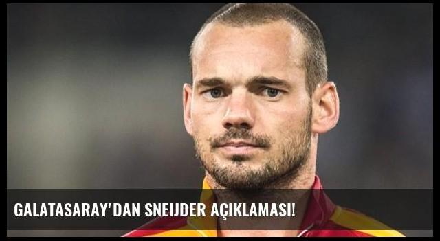 Galatasaray'dan Sneijder açıklaması!