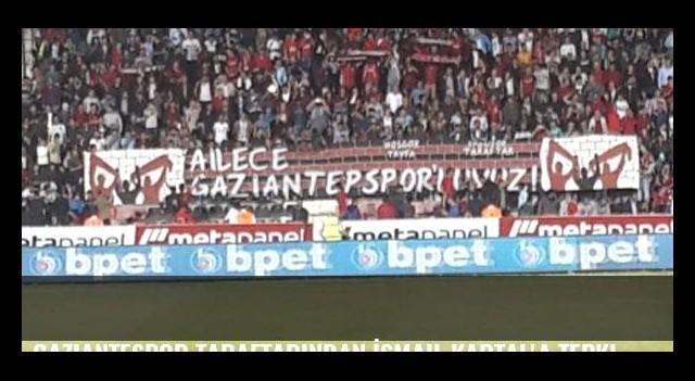 Gaziantespor taraftarından İsmail Kartal'a tepki!