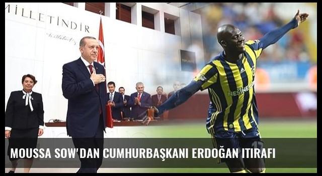 Moussa Sow'dan Cumhurbaşkanı Erdoğan itirafı