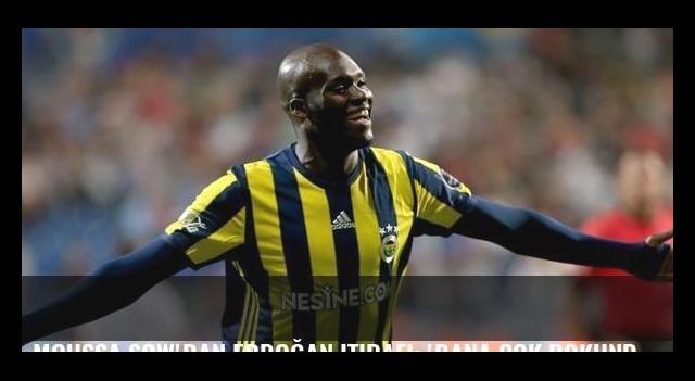 Moussa Sow'dan Erdoğan itirafı: 'Bana çok dokundu...'