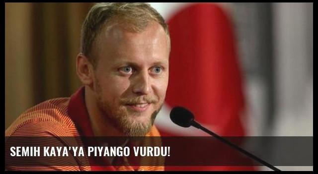 Semih Kaya'ya piyango vurdu!