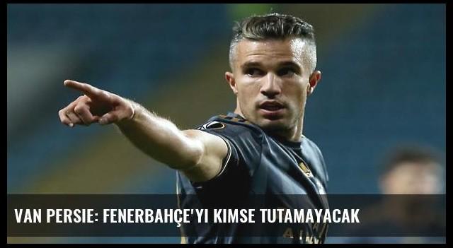 Van Persie: Fenerbahçe'yi kimse tutamayacak