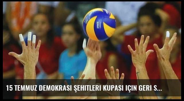 15 Temmuz Demokrasi Şehitleri Kupası için geri sayım