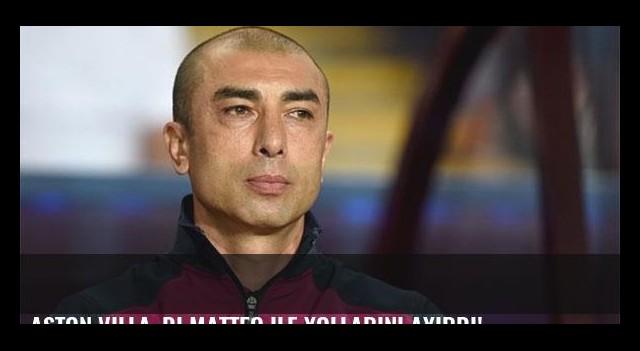 Aston Villa, Di Matteo ile yollarını ayırdı!