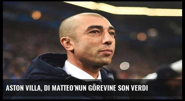 Aston Villa, Di Matteo'nun görevine son verdi