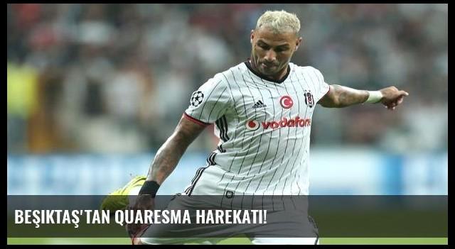 Beşiktaş'tan Quaresma harekatı!
