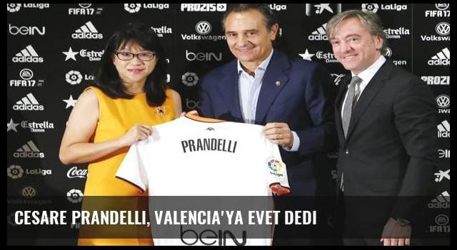 Cesare Prandelli, Valencia'ya evet dedi