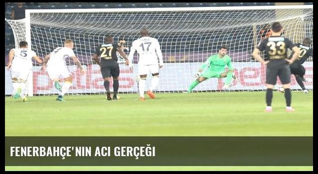 Fenerbahçe'nin acı gerçeği
