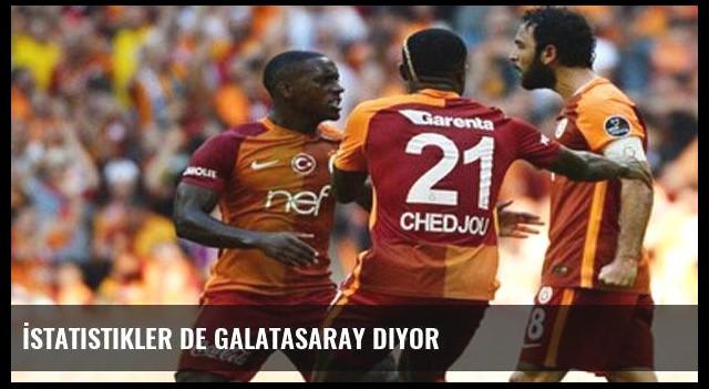 İstatistikler de Galatasaray diyor