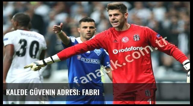Kalede güvenin adresi: Fabri