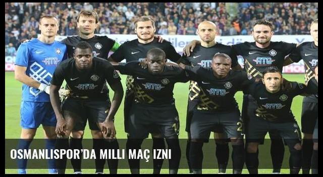 Osmanlıspor'da milli maç izni