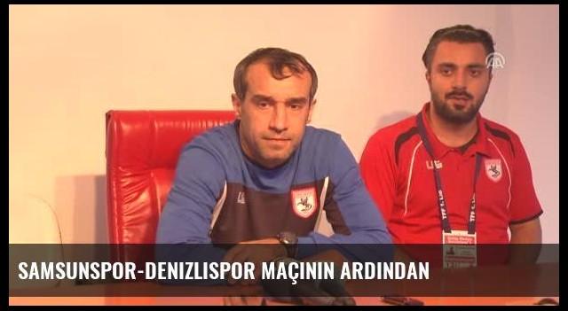 Samsunspor-Denizlispor Maçının Ardından