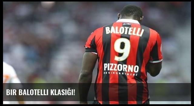 Bir Balotelli klasiği!