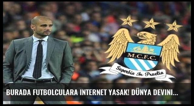 Burada futbolculara internet yasak! Dünya devinin hocasından bomba kararlar...