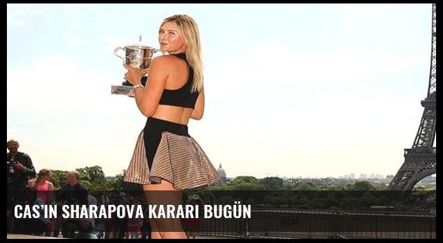 CAS'ın Sharapova kararı bugün