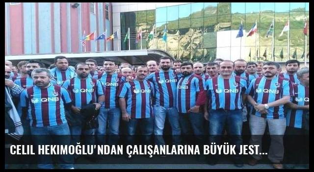 Celil Hekimoğlu'ndan çalışanlarına büyük jest