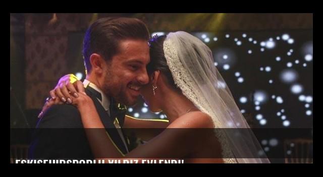 Eskişehirsporlu yıldız evlendi!