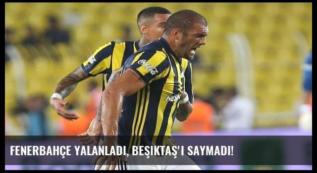 Fenerbahçe yalanladı, Beşiktaş'ı saymadı!