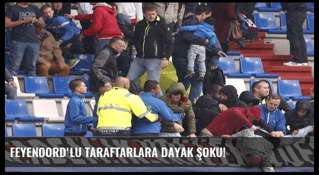 Feyenoord'lu taraftarlara dayak şoku!