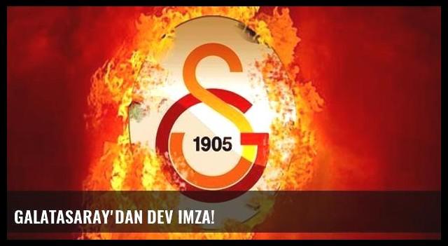 Galatasaray'dan dev imza!