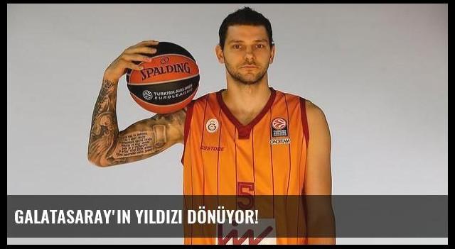 Galatasaray'ın yıldızı dönüyor!