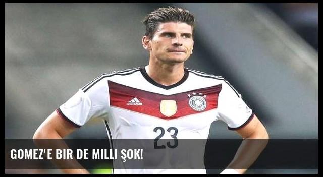 Gomez'e bir de milli şok!