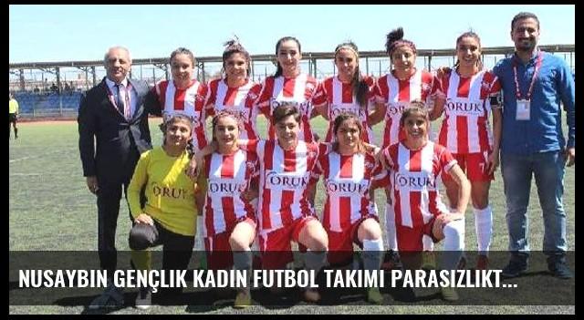 Nusaybin Gençlik Kadın Futbol Takımı Parasızlıktan Ligden Çekiliyor