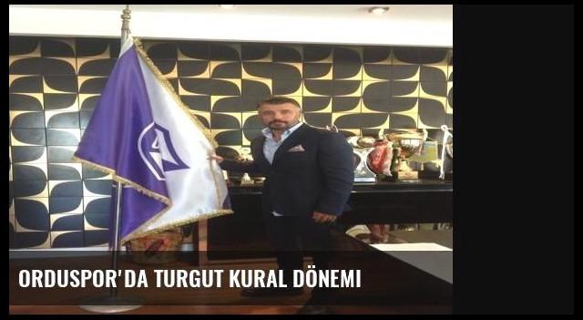 Orduspor'da Turgut Kural Dönemi