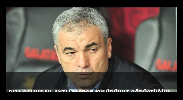 Rıza Çalımbay, Antalyaspor Kulübü'yle görüştüğünü açıkladı