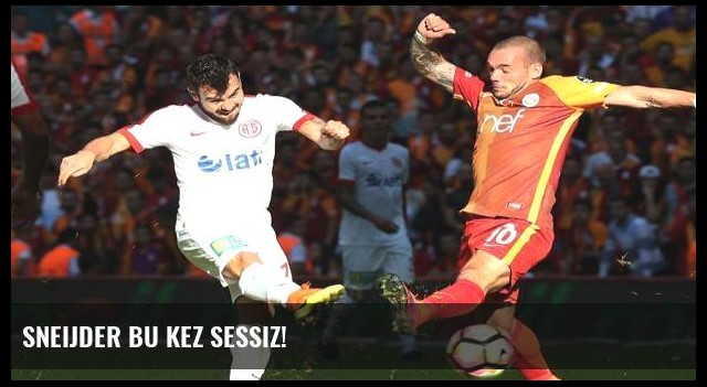 Sneijder bu kez sessiz!