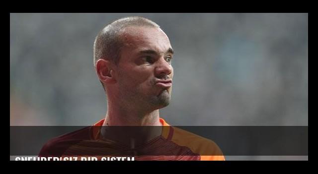 Sneijder'siz bir sistem
