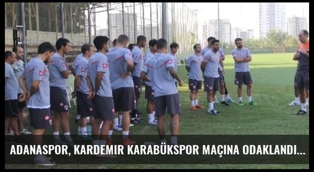 Adanaspor, Kardemir Karabükspor Maçına Odaklandı