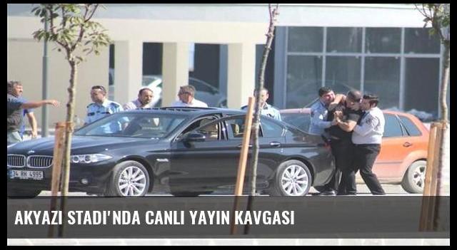 Akyazı Stadı'nda canlı yayın kavgası